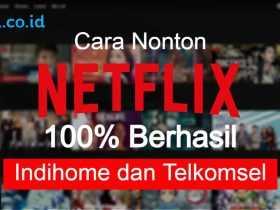 Cara Nonton Netflix di IndiHome