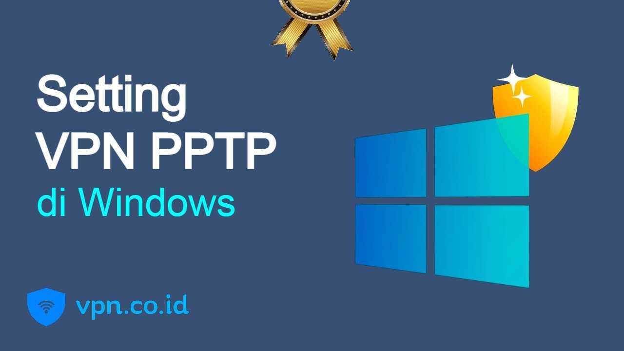 Cara Setting VPN PPTP di Windows 10