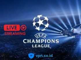 Cara Nonton Liga TV Champions Live Streaming Gratis