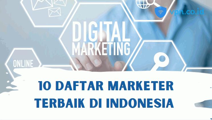 10 Marketer Terbaik di Indonesia