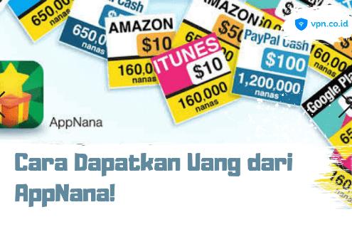 Cara Dapatkan Uang dari Aplikasi AppNANA