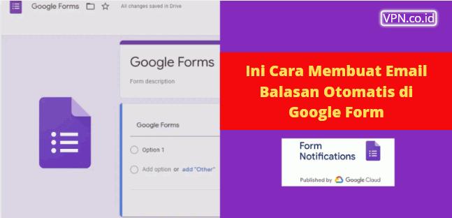Ini Cara Membuat Email Balasan Otomatis di Google Form